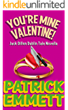 You're Mine Valentine! (Jack Dillon Dublin Tale)