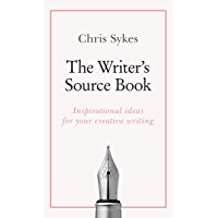 The Writer's Source Book: Inspirational ideas for your creative writing (Teach Yourself)