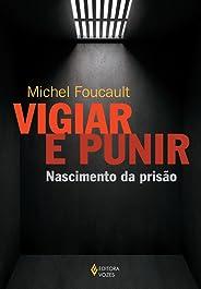 Vigiar e punir: Nascimento da prisão