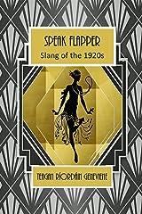 Speak Flapper - Slang of the 1920s Kindle Edition