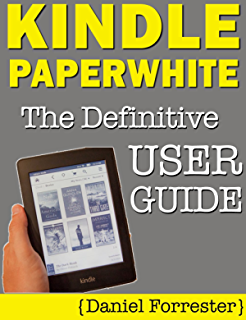 amazon com comprehensive user guide on kindle paperwhite ultimate rh amazon com Kindle Fire kindle touch 2016 user guide