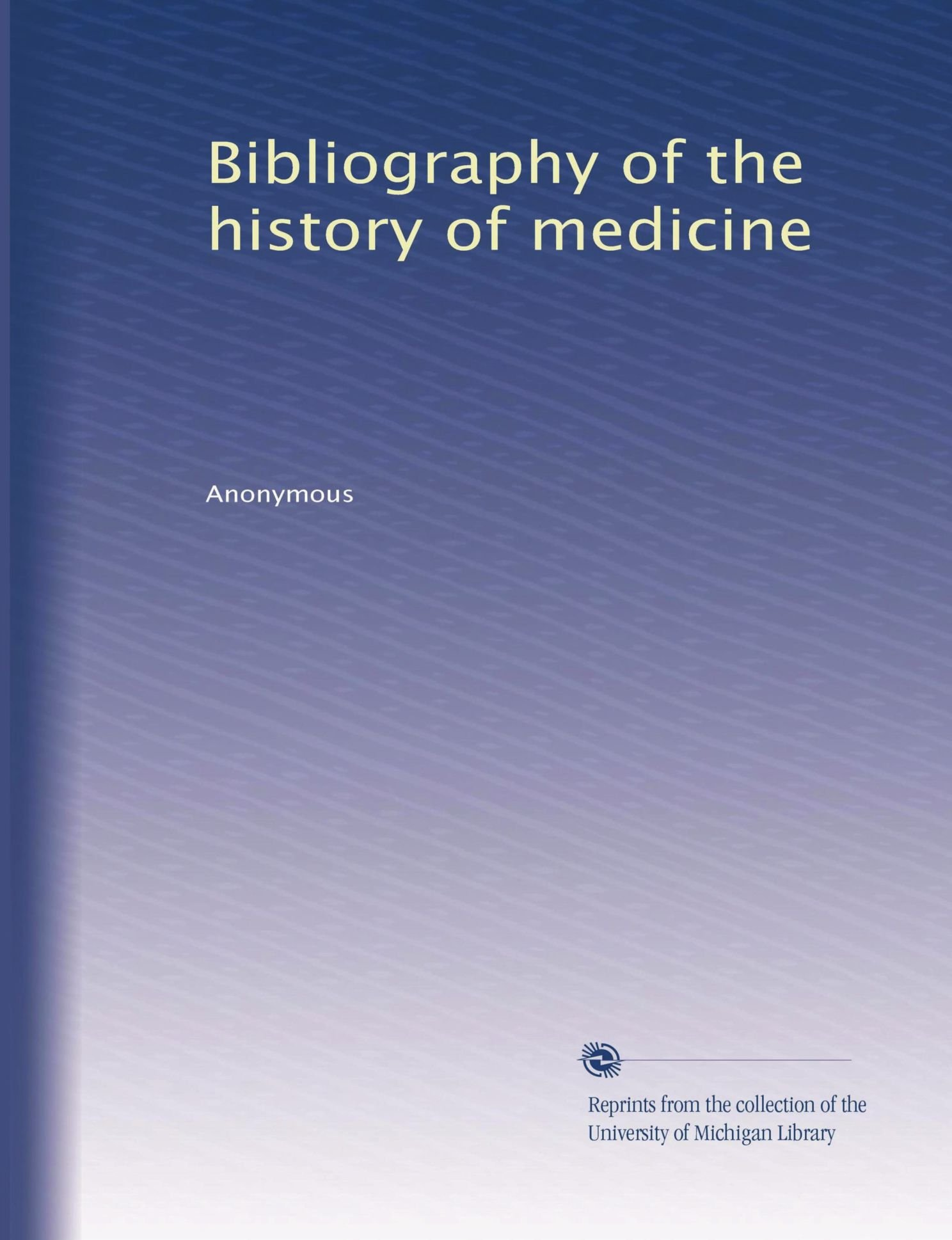 Bibliography of the history of medicine (Volume 6) PDF