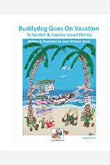 Buddydog Goes On Vacation to Sanibel & Captiva Islands Florida (Buddydog Adventure & Learning Series) Paperback