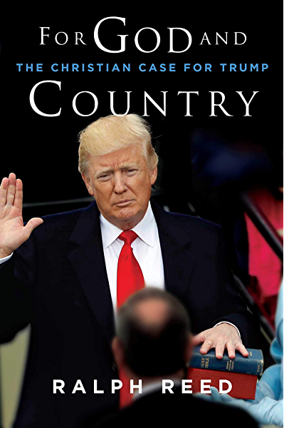 For God And Country The Christian Case For Trump Kindle Edition By Reed Ralph Religion Spirituality Kindle Ebooks Amazon Com