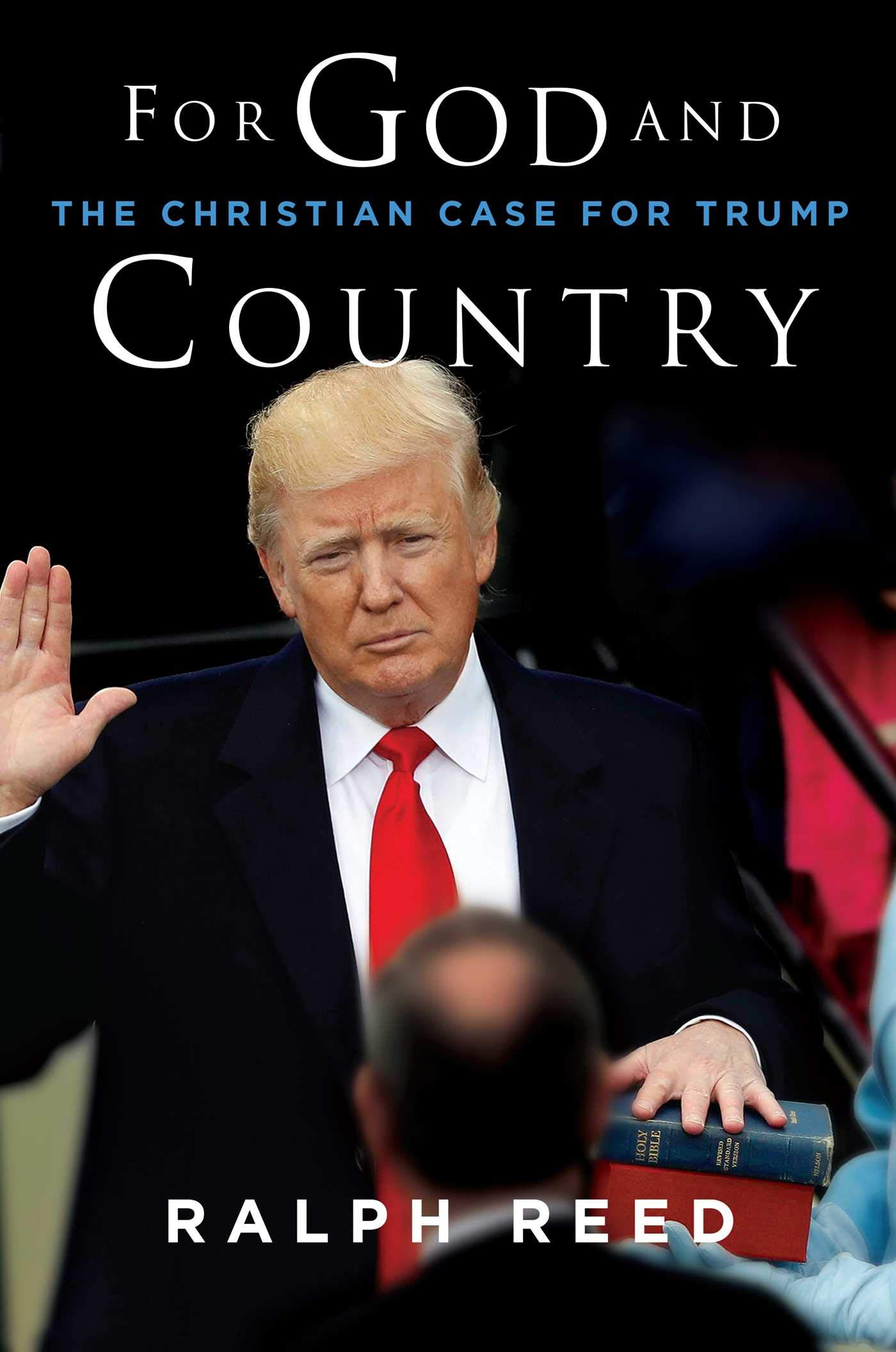 For God And Country The Christian Case For Trump Amazon Co Uk Reed Ralph 9781684510573 Books