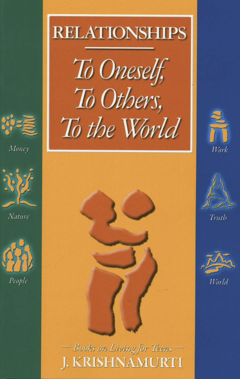 Relationships: To Oneself, To Others, To the World (Books on Living for Teens, vol. 2) pdf