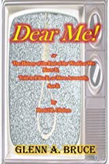 Dear Me!: or  The History of the End of the World as We Knew It, Told As I See It, or More Accurately, Saw It  by   Daniel R. Olafson Kindle Edition