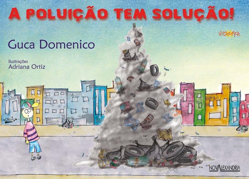 A Poluição Tem Solução (Em Portuguese do Brasil): Guca Domenico: 9788574921785: Amazon.com: Books