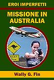 Eroi imperfetti - Missione in Australia