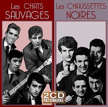 Les Chats Sauvages / les Chaussettes Noires (2cd Patrimoine)