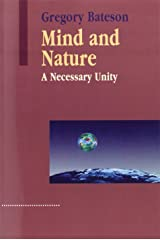Mind and Nature: A Necessary Unity (Advances in Systems Theory, Complexity, and the Human Sciences) Paperback