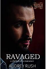 Ravaged: A Dark Mafia Romance (The Dahlia District) Kindle Edition