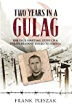 Two Years in a Gulag: The True Wartime Story of a Polish Peasant Exiled to Siberia