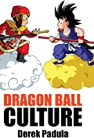 Dragon Ball Culture Volume 1: