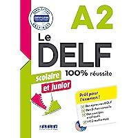 Le DELF scolaire et junior. 100% réussite. A2. Per le Scuole superiori. Con CD-Audio
