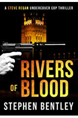 Rivers of Blood: Another Gripping Thriller in the Steve Regan Undercover Cop Thrillers Series Kindle Edition