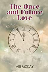 The Once and Future Love Kindle Edition