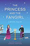 The Princess and the Fangirl: A Geekerella Fairy Tale (Once Upon A Con Book 2)