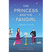 The Princess and the Fangirl: A Geekerella Fairy Tale (Once Upon A Con Book 2) (English Edition)