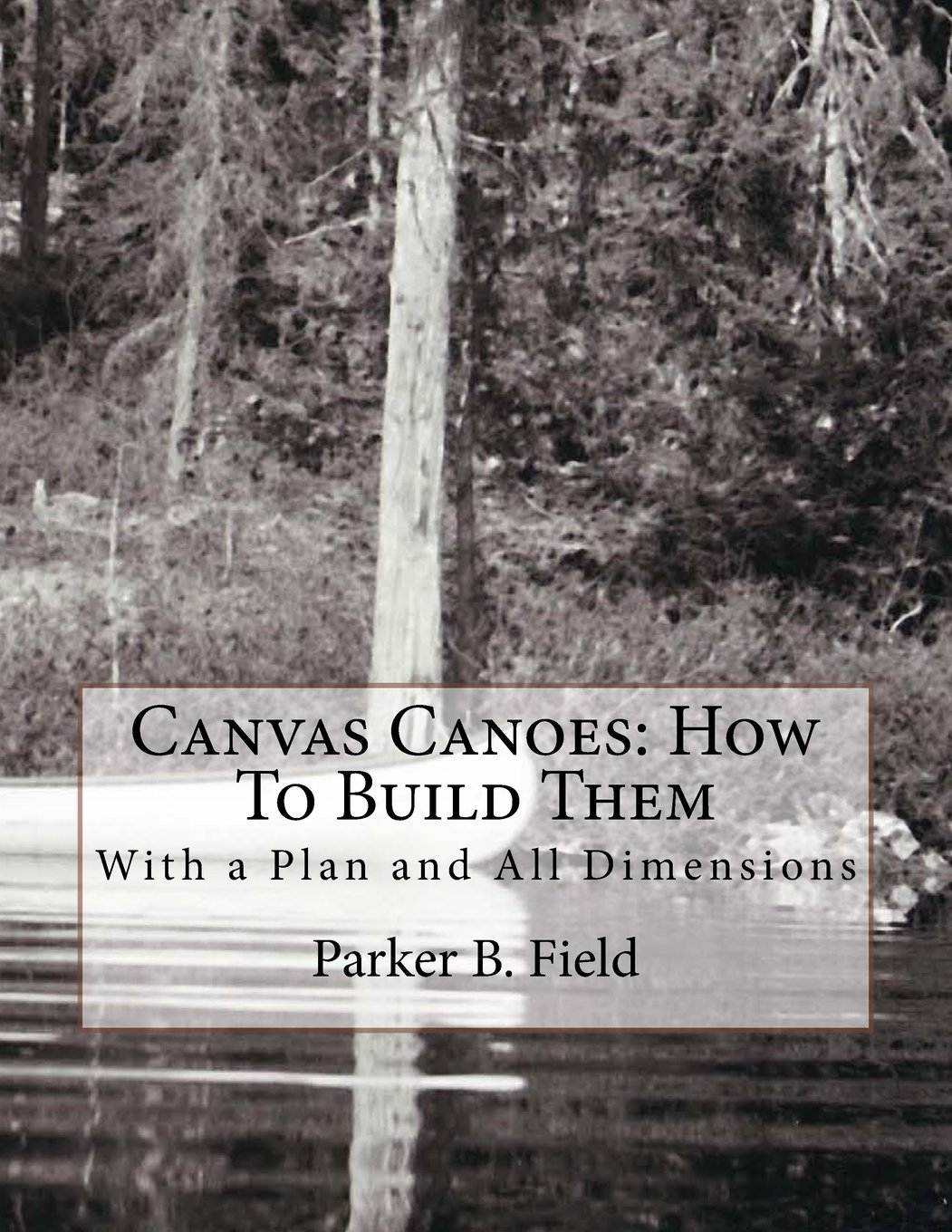 Read Online Canvas Canoes: How To Build Them: With a Plan and All Dimensions pdf epub