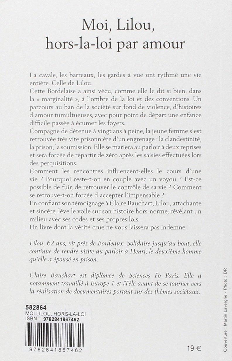 033ddcbbc7ff99 Amazon.fr - Moi Lilou, hors-la-loi par amour - Lilou, Claire Bauchart -  Livres