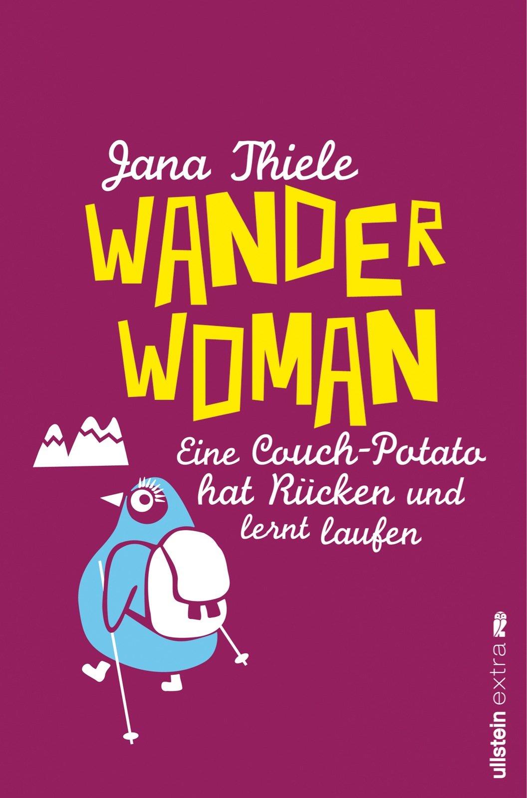Wander-Woman: Eine Couch-Potato hat Rücken und lernt laufen