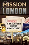 Mission London: A Scavenger Hunt Adventure: (Travel Book For Kids)