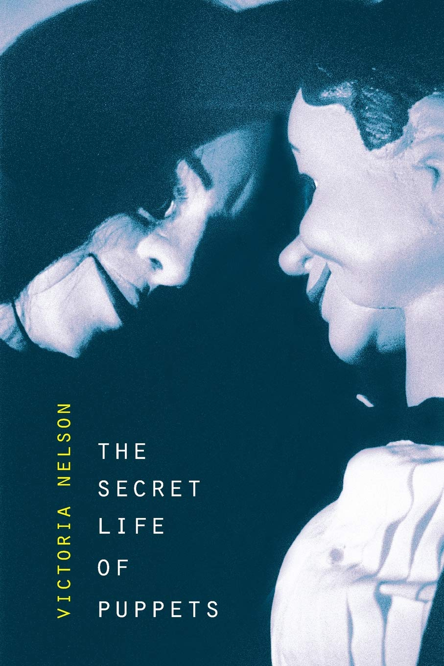 The Secret Life Of Puppets Victoria Nelson 9780674012448