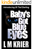 Baby's Got Blue Eyes: Introducing DI Ted Darling (English Edition)