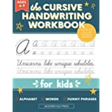 The Cursive Handwriting Workbook for Kids: A Fun and Engaging Cursive Writing Practice Book for Children and Beginners to Lea