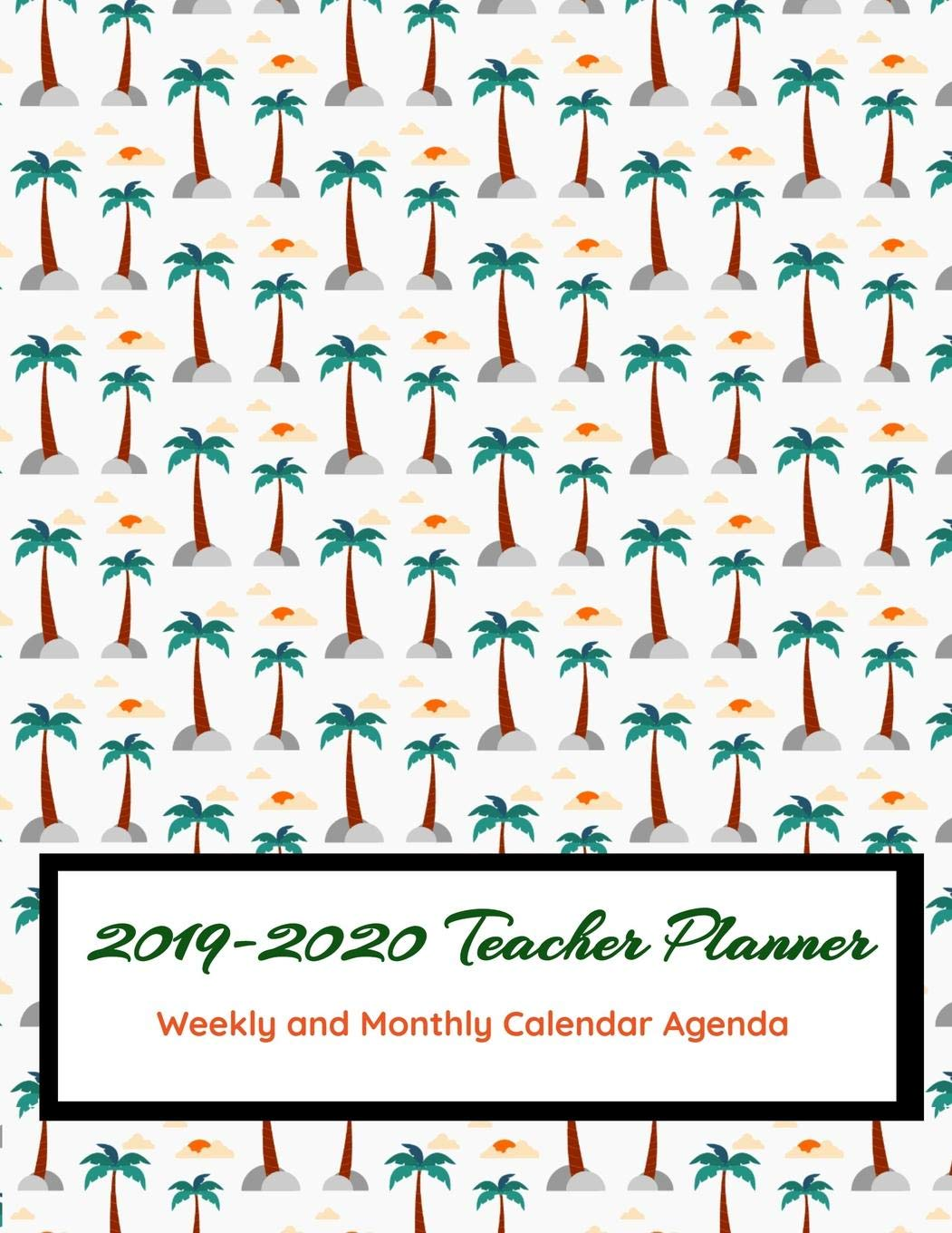 2019 - 2020 Teacher Planner: Weekly and Monthly Calendar ...