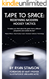 Tape to Space: Redefining Modern Hockey Tactics