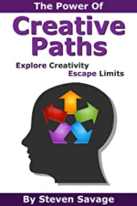 The Power Of Creative Paths: Explore Creativity, Escape Limits
