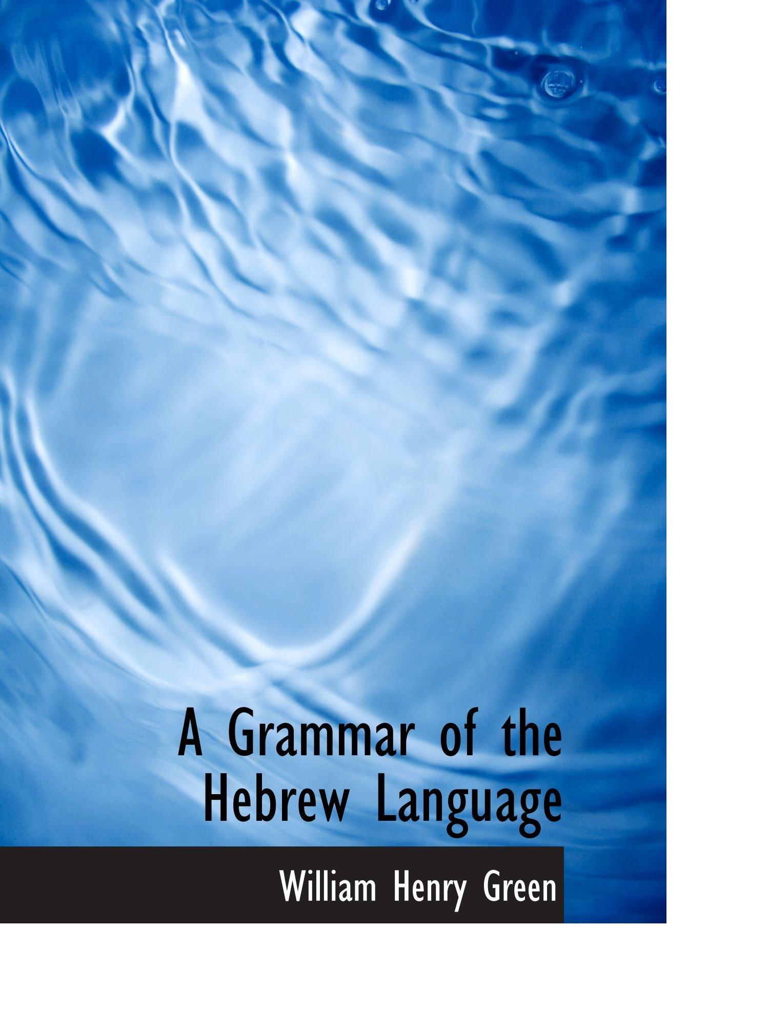 A Grammar of the Hebrew Language by BiblioBazaar
