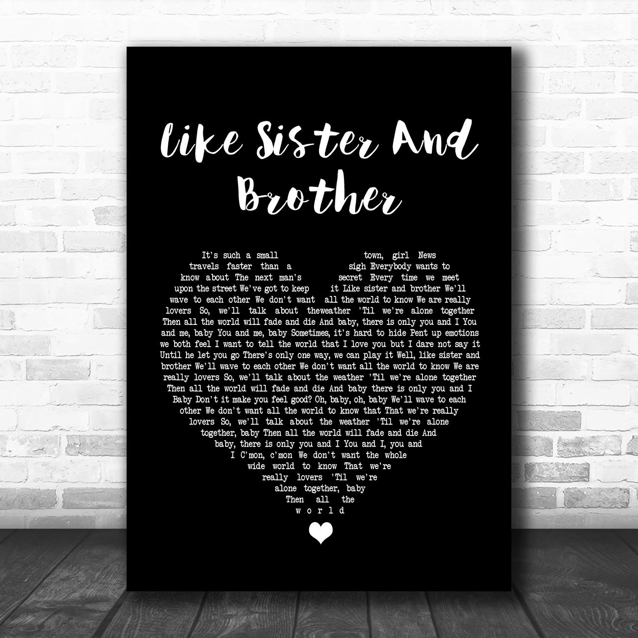 Like Sister and Brother Black Heart Song Lyric Art Music Quote Gift Poster Print