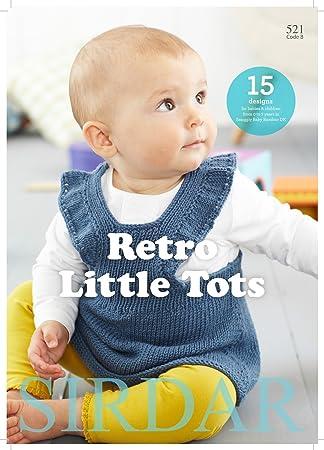 755a64058bee Sirdar Knitting Pattern Book - 521 Retro Little Tots: Amazon.co.uk ...