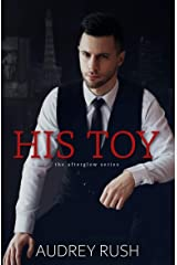 His Toy (The Afterglow) Kindle Edition