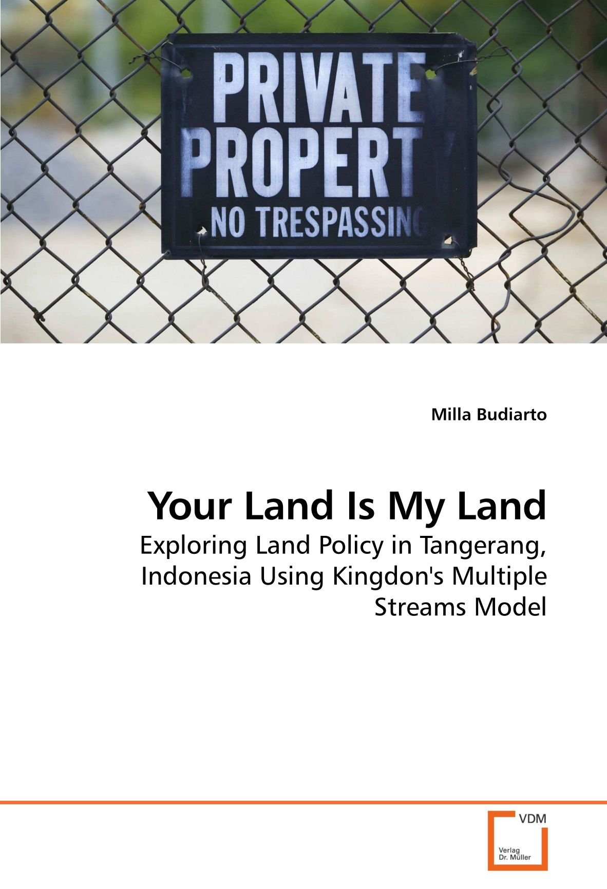 Your Land Is My Land: Exploring Land Policy in Tangerang, Indonesia Using Kingdon's Multiple Streams Model pdf epub