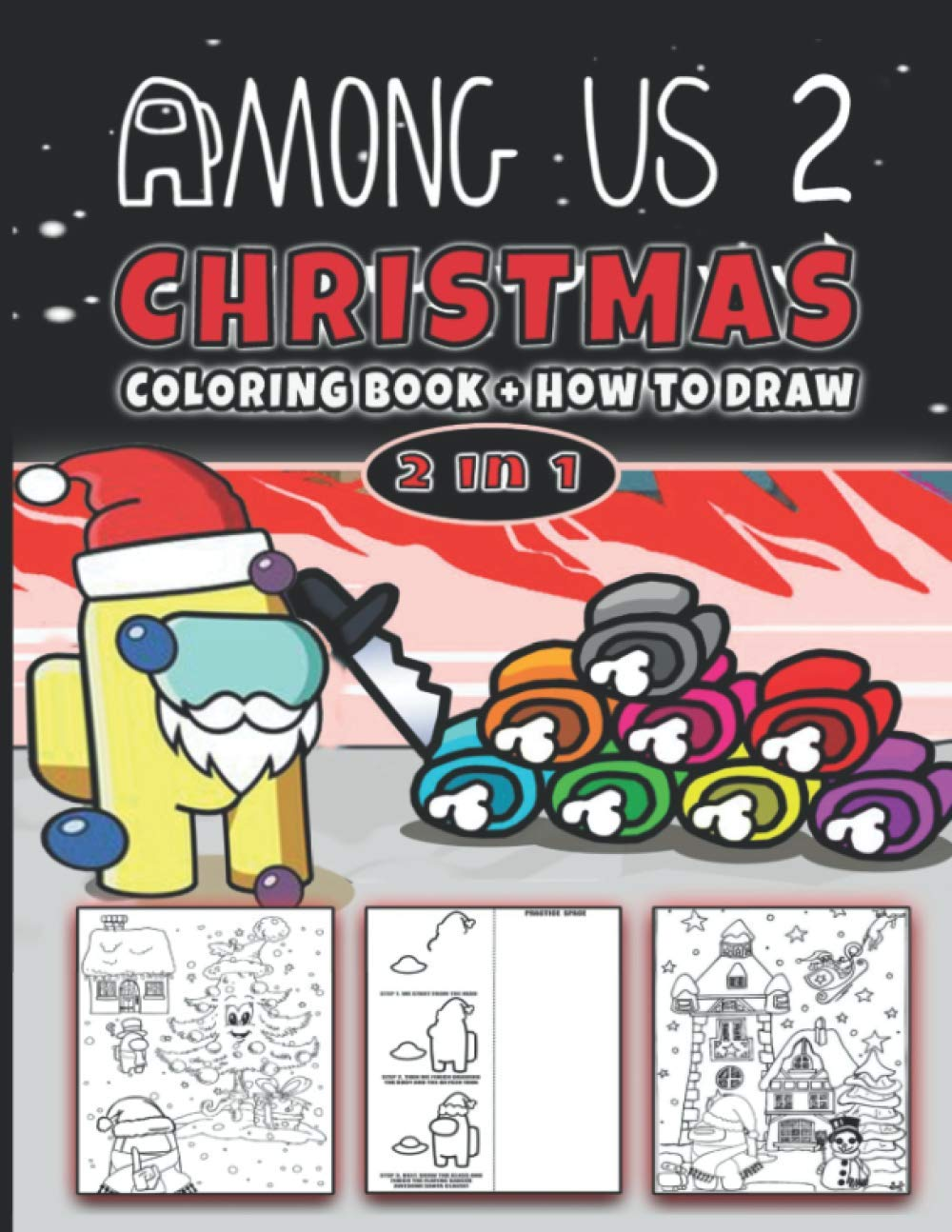 Among Us 2 Christmas Coloring Book How To Draw Two In One Draw And Color The Christmas Version Of Among Us Us 2 For Kids And Adults To Color Many To Relax And Relieve Stress Premium Quality Prints Awadalah 9798569720651