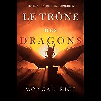Le Trône des Dragons (Le Temps des Sorciers — Tome Deux) (French Edition) book cover