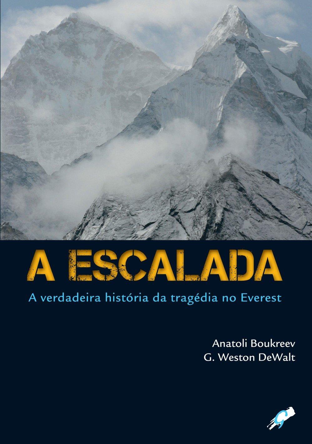 A Escalada. A Verdadeira História da Tragédia no Everest Em ...
