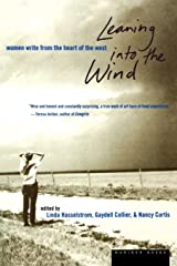 Leaning into the Wind: Women Write from the Heart of the West Paperback