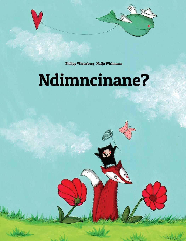 Ndimncinane?: Children's Picture Book (Xhosa Edition) ebook
