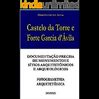 Castelo da Torre e Forte Garcia d'Ávila: Documentação