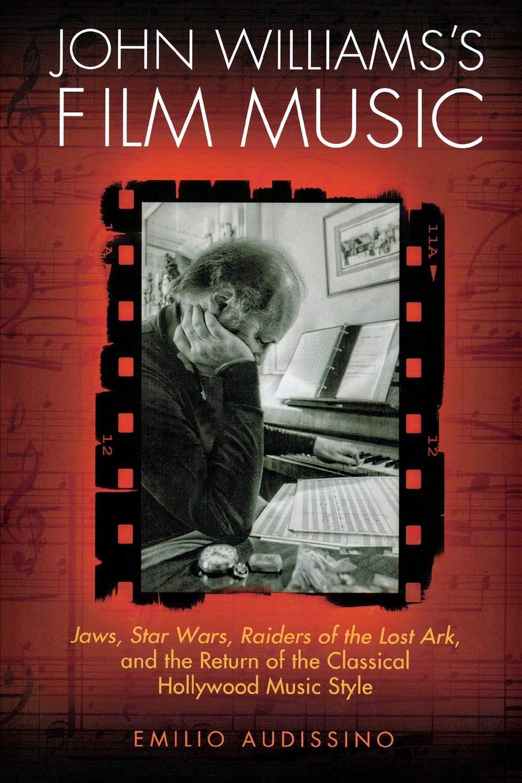 John Williams's Film Music: Jaws, Star Wars, Raiders of the