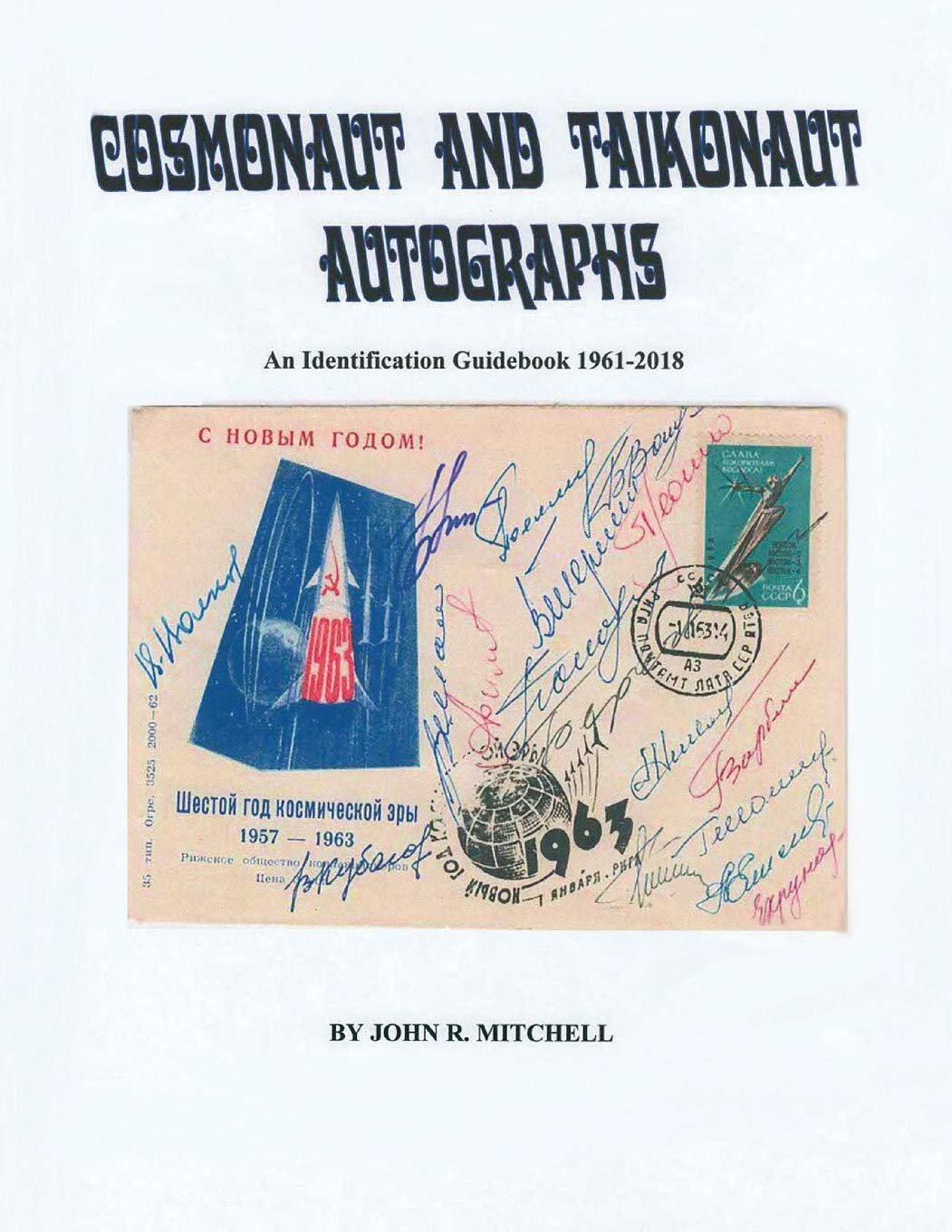 Cosmonaut and Taikonaut Autographs: An Identification Guidebook 1961-2018