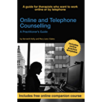 Online and Telephone Counselling: A Practitioner's Guide