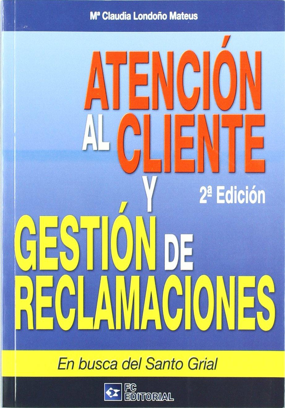 Atención al cliente y gestión de reclamaciones: En busca del Santo ...