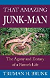 That Amazing Junk-Man: The Agony and Ecstasy of a