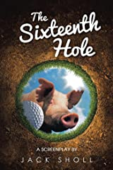 The Sixteenth Hole: A Screenplay Kindle Edition